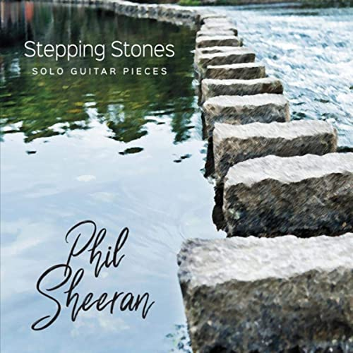 Phil Sheeran - Stepping Stones